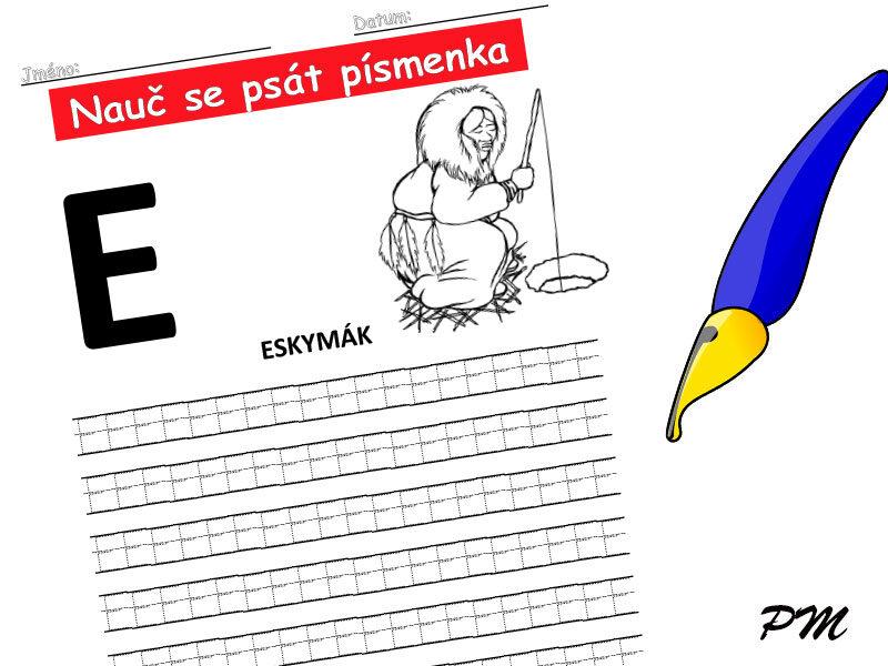 Učíme se psát písmenka – E